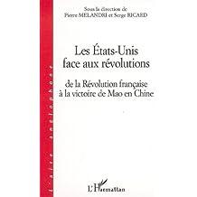 Les états-unis face aux révolution : dela révolution française à la victoire de mao en chine