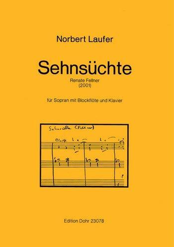 Laufer, Norbert: Sehnsüchte (2001) (für Sopran mit Blockflöte und Kla Sopran solo, Blockflöte, Klavier Partitur