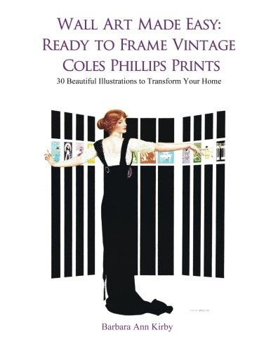 Wall Art Made Easy: Ready to Frame Vintage Coles Phillips Prints: 30 Beautiful Illustrations to Transform Your Home: Volume 1