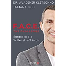 F.A.C.E. the Challenge: Entdecke die Willenskraft in dir!