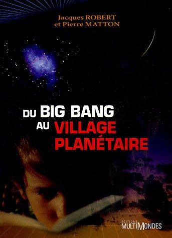 Du Big-Bang au village planétaire