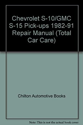 Chilton's Chevrolet Chevy S10/GMC S15 Pickups 1982-91 Repair Manual by Chilton Automotive Books (1992-03-01)
