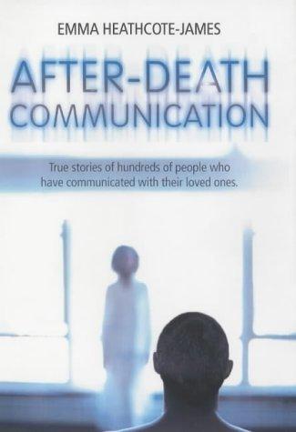 After Death Communication by Emma Heathcote-James (2003-06-06) par Emma Heathcote-James