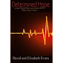 Determined Hope: Living Proof of How Love Creates HOPE Where There is None