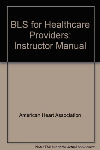 bls-for-healthcare-providers-instructor-manual-lslf-tch-edition-by-american-heart-association-2005-h