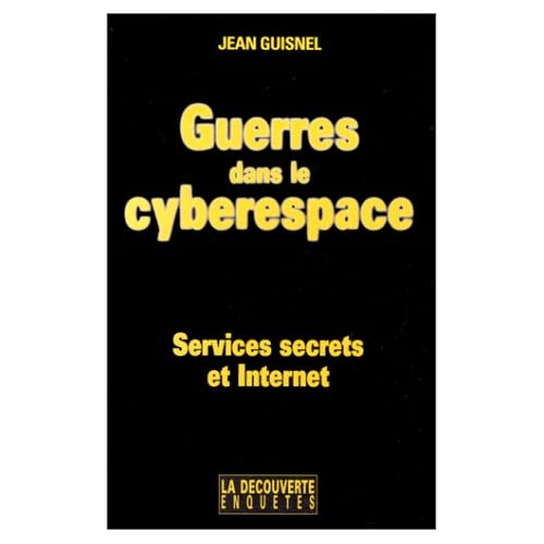 Guerres dans le cyberespace : Services secrets et Internet