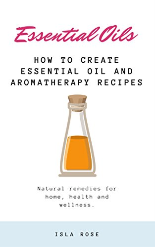 essential-oils-best-essential-oil-and-aromatherapy-recipes-how-to-create-essential-oil-and-aromather