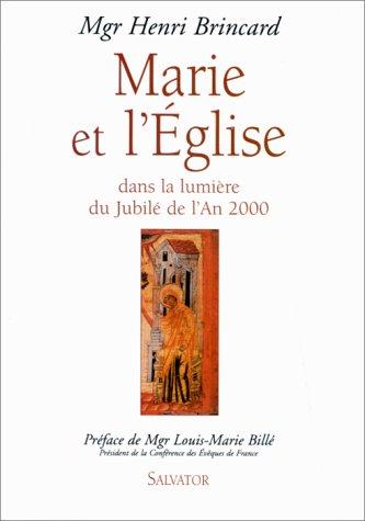 Marie Et L'Eglise Dans La Lumière Du Jubilé De L'an 2000