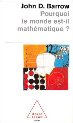 Pourquoi le monde est-il mathématique ? par John D. Barrow