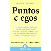 Puntos ciegos (Spanish Edition) (Gestion del Conocimiento) by Max H. Bazerman (2013-01-15)