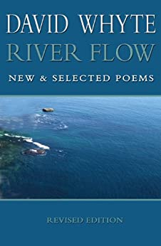 River Flow: New & Selected Poems Revised Edition by [Whyte, David]