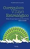 Currículum Vitae Estratégico Nueva Edición: Redacción para Lograr el Pase a la entrevista