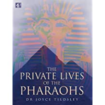 The Private Lives of the Pharaohs by Joyce A. Tyldesley (2000-11-10)