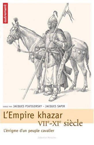L'Empire khazar : VIIe-XIe siècle, l'énigme d'un peuple cavalier
