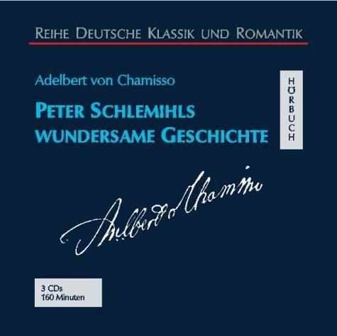 Peter Schlemihls wundersame Geschichte: Ungekürzte Lesung