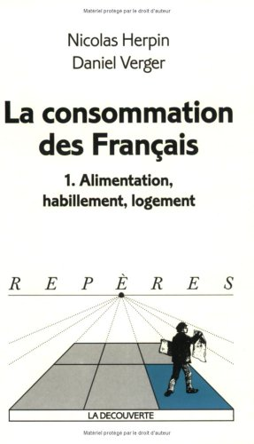 La Consommation des Français. Tome I. Alimentation, habillement,logement