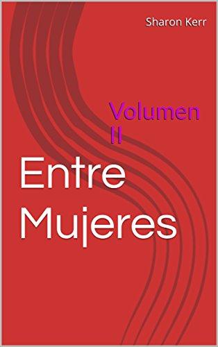 Entre Mujeres : Volumen II
