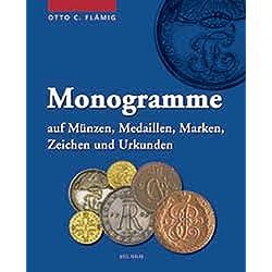 Monogramme auf Münzen, Medaillen, Marken, Zeichen und Urkunden