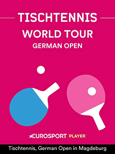 Tischtennis: German Open in Magdeburg