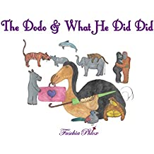 The Dodo & What He Did Did
