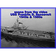 USS Franklin D. Roosevelt, CVB-42: Life Aboard The Carrier In The 1940s & 1950s