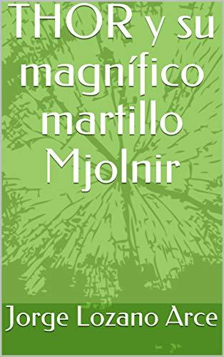 THOR y su magnífico martillo Mjolnir