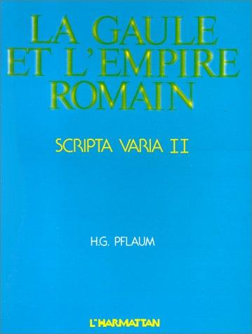 Scripta varia : Tome 2, Gaule et Empire romain