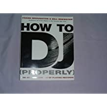 How To DJ (Properly): The Art And Science Of Playing Records