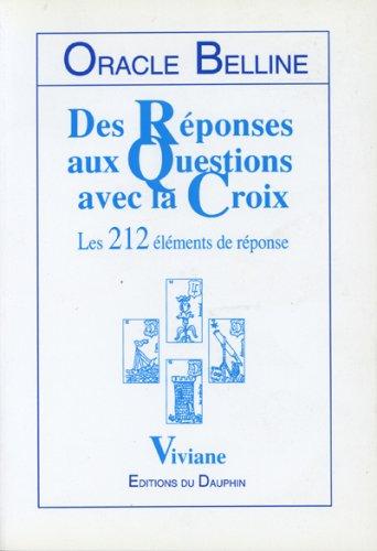 ORACLE BELLINE : DES REPONSES AUX QUESTIONS AVEC LA CROIX. Les 212 éléments de réponse