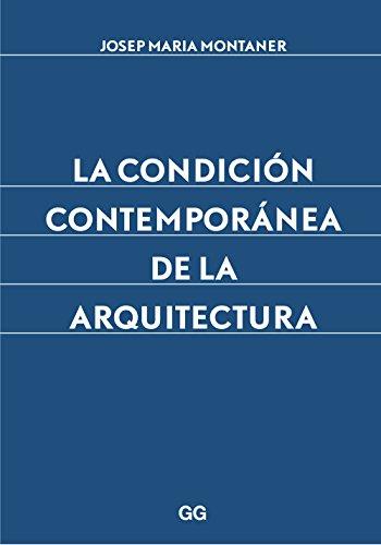 La condición contemporánea de la arquitectura por Josep Maria Montaner