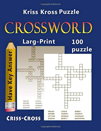 Kriss Kross Puzzle Crossword Puzzle Larg-Print 100 Puzzle Criss-Cross: puzzle the ultimate book featuring a new collection of challenging For adults and kids por charee missale