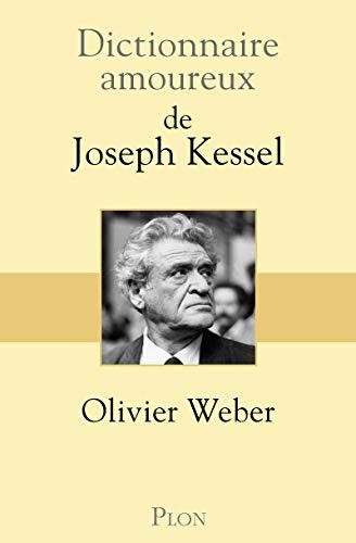 Dictionnaire amoureux de Joseph Kessel par  Olivier WEBER