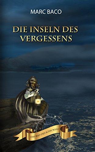 Die Inseln des Vergessens (Das Rad des Schicksals 3)