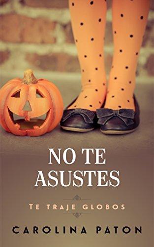 No te asustes: Te traje globos (Spanish Edition)