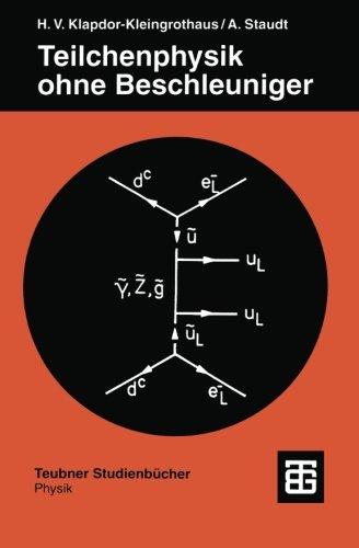 teilchenphysik-ohne-beschleuniger-teubner-studienbucher-physik