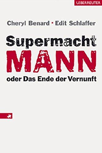 Supermacht Mann oder Das Ende der Vernunft