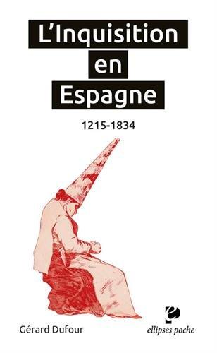 L'Inquisition en Espagne. 1215-1834 par Gérard Dufour