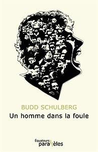 Un homme dans la foule par Budd Schulberg
