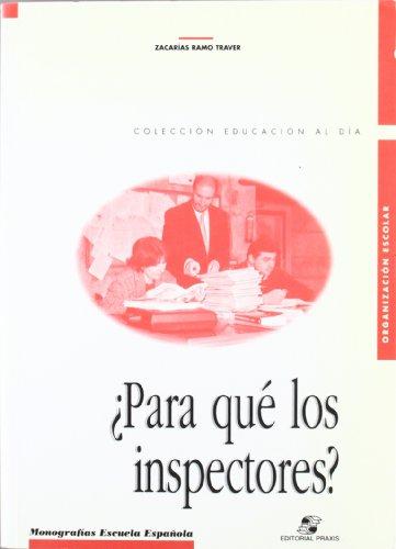 ¿Para qué los inspectores? (Colección Educación al día. Didáctica y pedagogía)