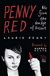 Penny Red: Notes from the New Age of Dissent by Laurie Penny (2011-10-07)