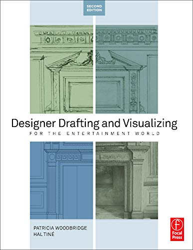 Designer Drafting and Visualizing for the Entertainment World por Patricia Woodbridge