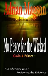 NO PEACE FOR THE WICKED (Gavin & Palmer Book 1)