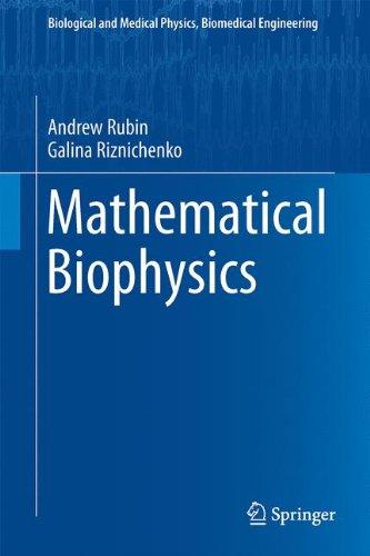 Mathematical Biophysics (Biological and Medical Physics, Biomedical Engineering)