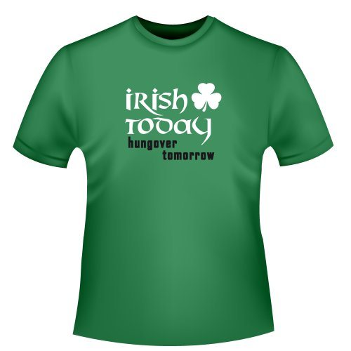 Patricks Day Shirt (St. Patrick´s Day T-shirt - Irish today, hungover tomorrow, Herren T-Shirt, Größe M, grün)