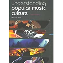 Understanding Popular Music Culture by Roy Shuker (2007-11-04)