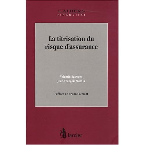 LA TITRISATION DU RISQUE D'ASSURANCE