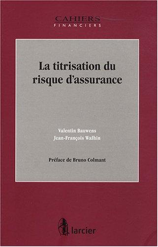 LA TITRISATION DU RISQUE D'ASSURANCE par Valentin Bauwens