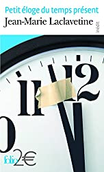 Petit éloge du temps présent