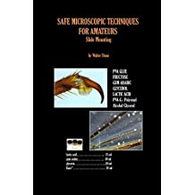 SAFE MICROSCOPIC TECHNIQUES FOR AMATEURS Slide Mounting (English Edition)