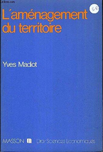 L'aménagement du territoire par Yves Madiot